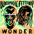 [Music]: Blackmagic & Fetty Wap – Wonder
