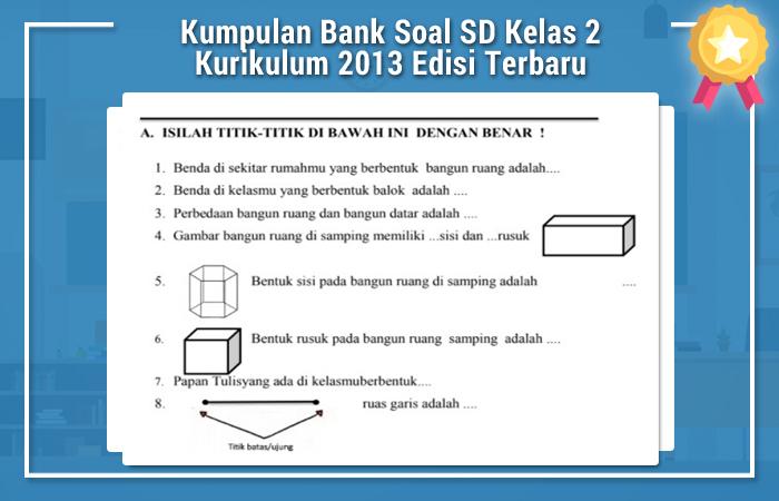 Kumpulan Bank Soal SD Kelas 2 Kurikulum 2013 Edisi Terbaru