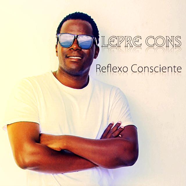 Lepre Cons - Reflexo Consciente [Prod. Beat by Gonies] [Reap Hip Hop] (2o18) [WWW.MUSICAVIVAFM.BLOGSPOT.COM]
