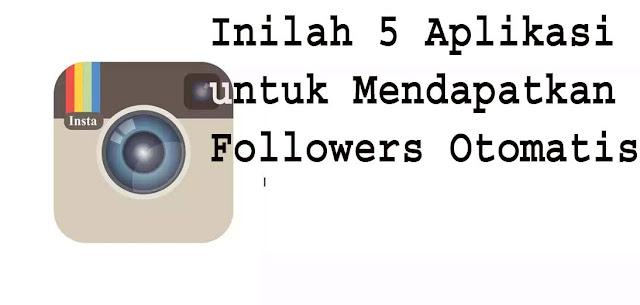 Inilah 5 Aplikasi untuk Mendapatkan Followers Otomatis Instagram (Android dan iOS) Gratis 1