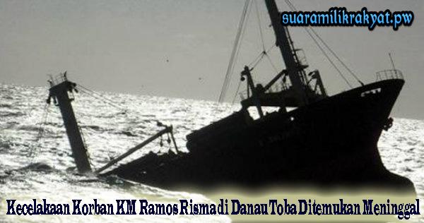 Kecelakaan Korban KM Ramos Risma di Danau Toba Ditemukan Meninggal