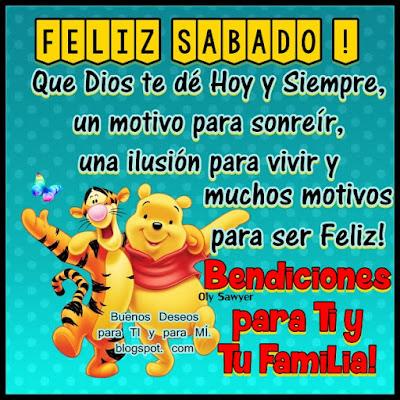 FELIZ SÁBADO ! Que Dios te dé Hoy y Siempre un motivo para sonreír, una ilusión para vivir y muchos motivos para ser Feliz!  BENDICIONES PARA TI Y TU FAMILIA!