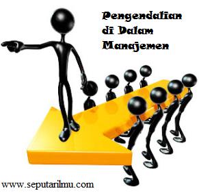 Pengertian, Tujuan, dan Macam-Macam Pengendalian di Dalam Manajemen