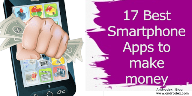 17 Best Smartphone Apps to make money