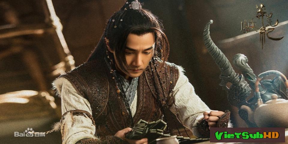 Phim Mãng Hoang Kỷ Tập 28/60 VietSub HD | The Legend Of Jade Sword 2018