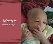 Mastitis... Aduh Sakitnya.... : Dinamika Menyusui