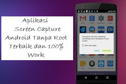 Aplikasi Screen Capture Android Tanpa Root Terbaik dan 100% Work