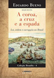 A coroa, a cruz e a espada, Eduardo Bueno, Editora Sextante