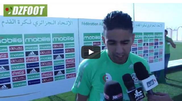 VIDEO. Boudebouz Parle du nouveau sélectionneur de l'équipe national
