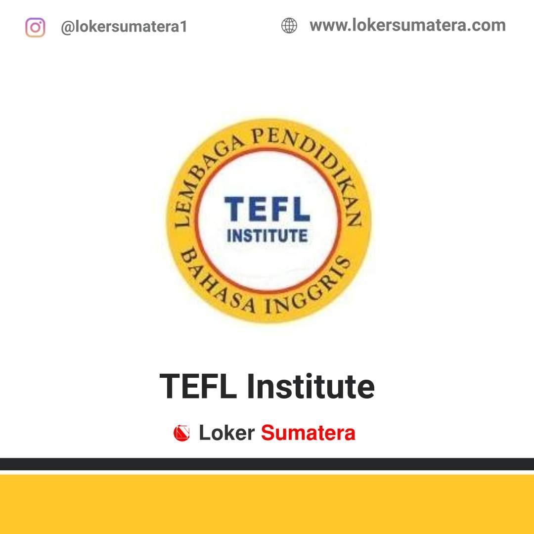 Lowongan Kerja Medan: TEFL Institute Desember 2020
