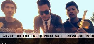 Tak Tun Tuang Versi Bahasa Bali Dewa Juliawan