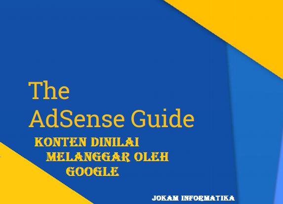 Inilah Konten Yang Dinilai Melanggar Oleh Google Adsense - JOKAM INFORMATIKA