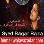 http://www.humaliwalayazadar.com/2016/10/syed-baqar-raza-naqvi-nohay-2017.html