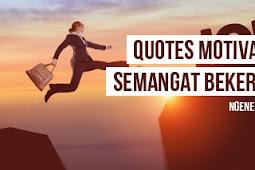 40+ Quotes Motivasi Semangat Bekerja yang Bisa Membuat Anda Sukses