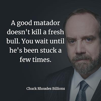 good matador does not kill a fresh bull . chuck quotes