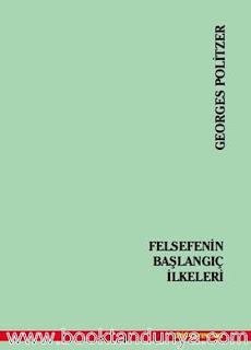 Georges Politzer - Felsefenin Başlangıç İlkeleri