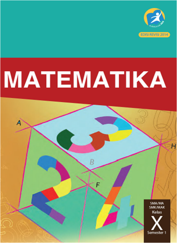 Blog Ilmu Matematika Buku Matematika Kelas 10 Kurikulum 2013 Edisi Revisi 2014 Oleh Yoyo