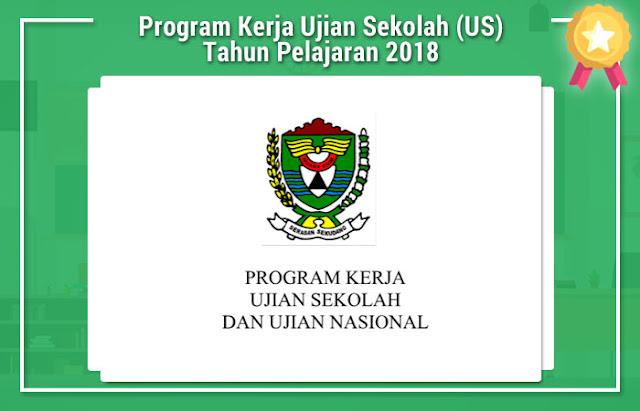 Program Kerja Ujian Sekolah (US) Tahun Pelajaran 2018