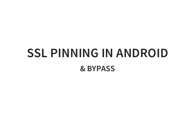 How To Bypass SSL Pinning in Android