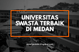 5 Universitas Swasta Terbaik di Medan