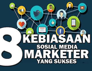 8 Kebiasaan Sosial Media Marketer Sukses