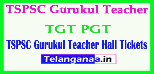 TSPSC Gurukul Teacher Hall Tickets 2018 Telangana TGT PGT Admit Card Download