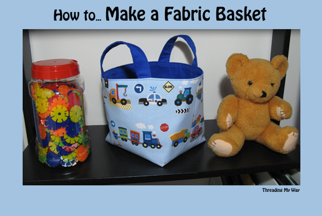 Learn how to make a fabric basket with handles. Tutorial by Threading My Way