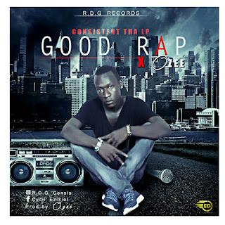 New Music: Consistent Tha LP - Good Rap Ft. Ozee