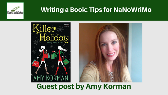 Writing a Book: Tips for NaNoWriMo, guest post by Amy Korman