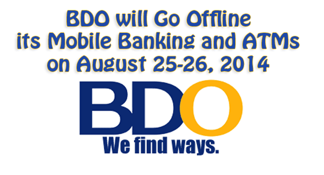 BDO will Go Offline its Mobile Banking and ATMs on August 25-26, 2014