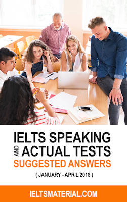 IELTS Speaking Actual Tests and Suggested Answers (January - April 2018)