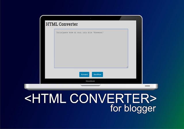Alat parse HTML atau yang biasa disebut sebagai Converter HTML merupakan sebuah alat khus Cara Membuat Alat Parse HTML (HTML Converter) Di Blogger