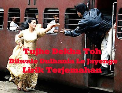 Tujhe Dekha Toh - Dilwale Dulhania Le Jayenge Lirik Terjemahan