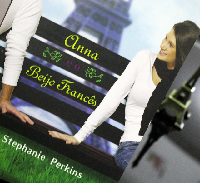 Anna e o Beijo Francês - Trilogia Anna, Lola e Isla #1 - Stephanie Perkins