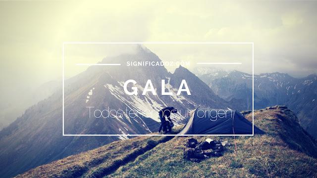 Significado y Origen del Nombre Gala ¿Que significa?
