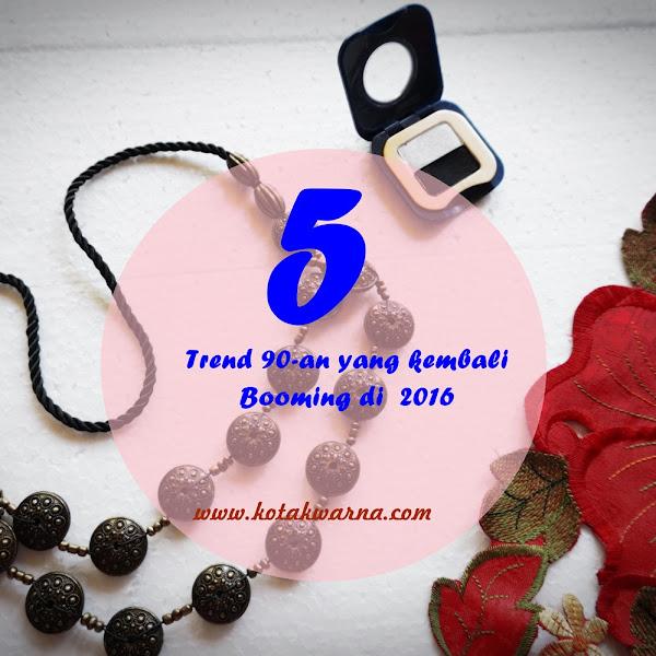 5 Trend Tahun 90-an yang Kembali Booming di 2016