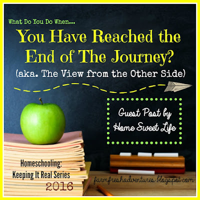 When You Reach the End ~ Homeschooling: Keeping It Real Series