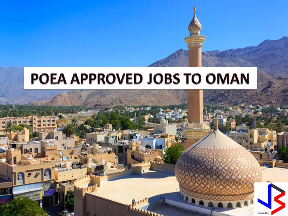 The following are jobs approved by POEA for deployment to the Oman. Job applicants may contact the recruitment agency assigned to inquire for further information or to apply online for the job.  We are not affiliated to any of these recruitment agencies.   As per POEA, there should be no placement fee for domestic workers and seafarers. For jobs that are not exempted from placement fee, the placement fee should not exceed the one month equivalent of salary offered for the job. We encourage job applicant to report to POEA any violation of this rule.  Disclaimer: the license information of employment agency on this website might change without notice, please contact the POEA for the updated information.