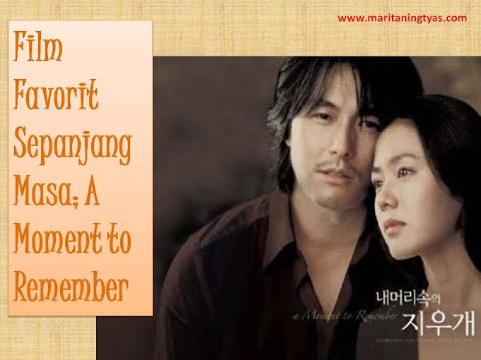 Film Favorit Sepanjang Masa; A Moment to Remember