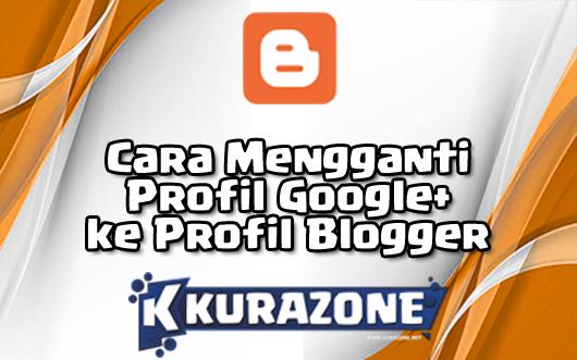 Cara Mengganti Profil Google+ ke Profil Blogger Terbaru 2019