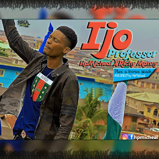 Fresh Music: Ijo Professor and Respect by HpMicheal Ft Richy Manny @iReporterng