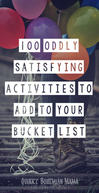 Weird unusual odd unique bucket list. Cool bucket list ideas. Funny bucket list ideas. Crazy bucket list ideas. #bucketlist unusual bucket list ideas teenage bucket list ideas exciting bucket list ideas daring bucket list ridiculous bucket list ideas creative bucket list ideas random bucket list ideas fun bucket list ideas for summer exciting bucket list ideas craziest bucket list ideas creative bucket list ideas random bucket list ideas ridiculous bucket list ideas teenage bucket list ideas fun bucket list ideas for summer eccentric bucket list Bohemian blog Bohemian mom blog Bohemian mama blog bohemian mama blog Hippie mom blog Offbeat mom blog offbeat home offbeat living Offbeat mama bohemian parenting blogs like Offbeat mama