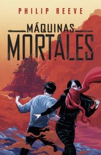 """Resultado de imagen para Máquinas mortales"""" (Primera entrega de la serie homónima): De Philip Reeve"""