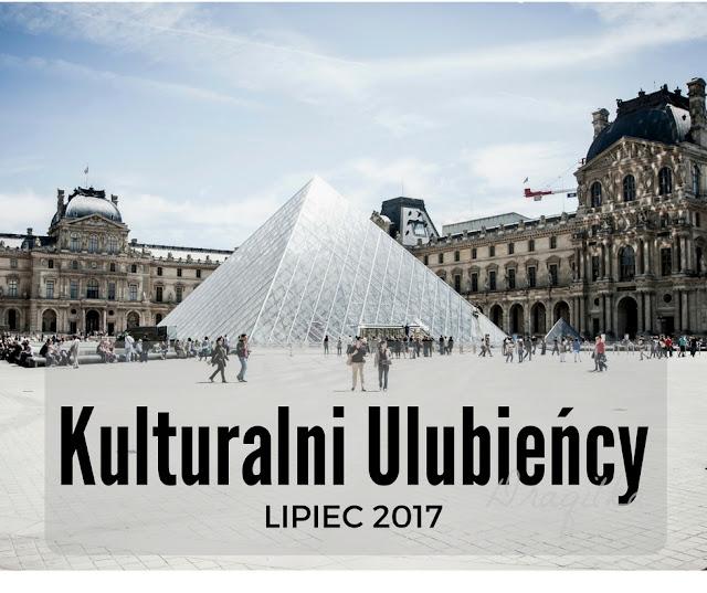 Kulturalnie ulubieńcy odc. 13 - LIPIEC 2017