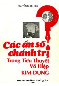 Các ẩn số chánh trị trong tiểu thuyết võ hiệp Kim Dung - Nguyễn Ngọc Huy