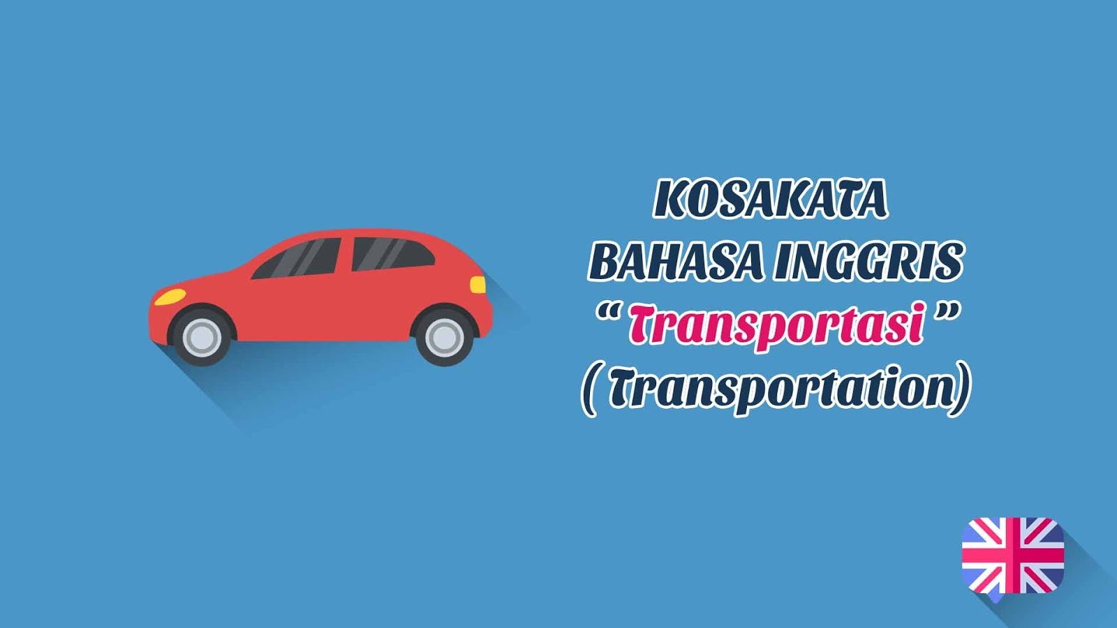 Alat Transportasi (Transportation) + Pronunciation - Kosakata Bahasa Inggris