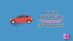 Alat Transportasi (Transportation) + Pronunciation - Kosakata Bahasa Inggris