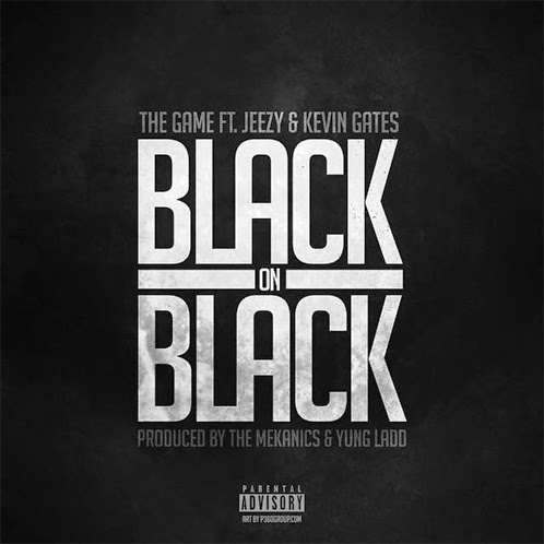 "Game ""Black On Black"" f. Jeezy & Kevin Gates"