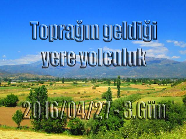 2016/04/27 Toprağın geldiği yere yolculuk (3.Gün Beyköy - Çatak Vadisi)