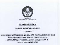 Seleksi Calon Guru dan Tenaga Pendidik Non PNS Sekolah Indonesia Luar Negeri 2017